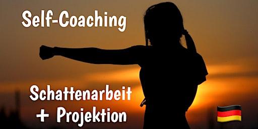 Self-Coaching: SCHATTEN & PROJEKTION