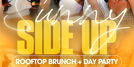 SUNNY SIDE UP: ROOFTOP BRUNCH + DAY PARTY tickets