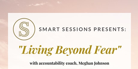 SMART Session: Living Beyond Fear with Meghan Johnson tickets