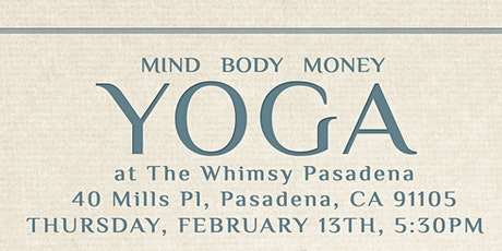 Mind, Body, Money - Yoga at The Whimsy Pasadena tickets