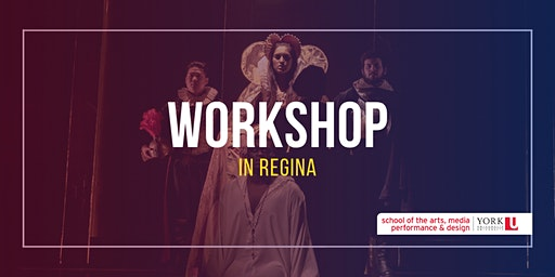 Theatre Audition Workshop in Regina with York University
