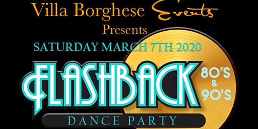 Villa Borghese Events Flash Back Dance Party...80's, 90's, Disco, Old School and Freestyle.