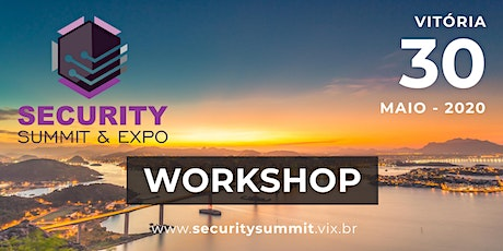 WORKSHOP SECURITY SUMMIT & EXPO - VIX bilhetes
