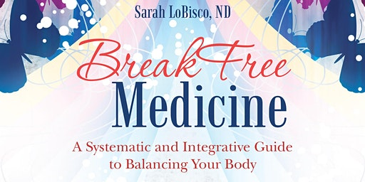 BreakFree Medicine: A New Approach to Optimal Health