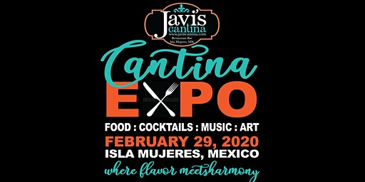 Cantina EXPO : Food, Cocktails, Art and Music