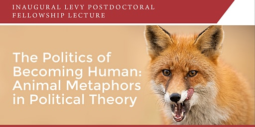 The Politics of Becoming Human: Animal Metaphors in Political Theory