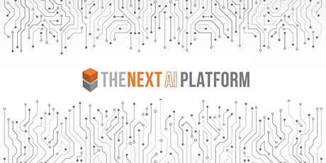 The Next AI Platform (2020 Edition) RESCHEDULED tickets