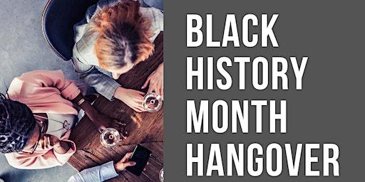 Black History Month Hangover