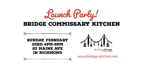 Bridge Commissary Kitchen Launch Party tickets
