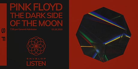 Pink Floyd - The Dark Side Of The Moon : LISTEN (7:30pm General Admission) tickets