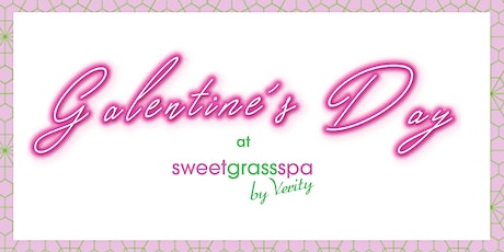 Galentine's Day at Sweetgrass Spa tickets
