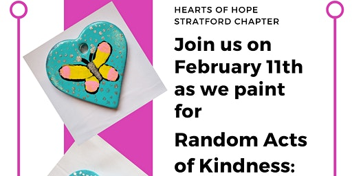 February Paint with a Purpose Event: Random Acts of Kindness