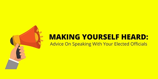 Making Yourself Heard: Advice on Speaking With Your Elected Officials
