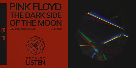 Pink Floyd - The Dark Side Of The Moon : LISTEN (9:30pm General Admission) tickets