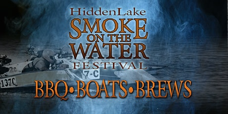 SMOKE ON THE WATER - BBQ, BOATS & BREWS! FEATURING LIVE MUSIC AND MORE!!! tickets