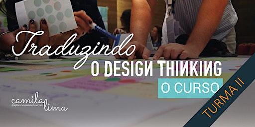 Traduzindo o Design Thinking: O CURSO II