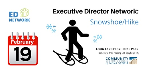 Executive Director Network-CENTRAL-Snowshoe/Hike-Feb 19, 2020