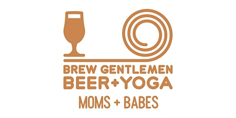 Beer + Yoga: Moms + Babes tickets