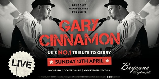 Garry Cinnamon |UKs NO1 tribute to Gerry - Live at Bryson's Magherafelt
