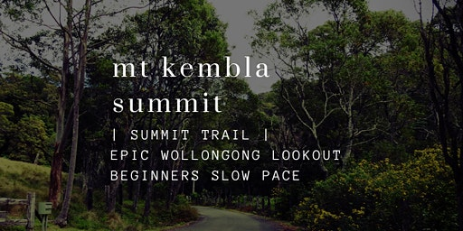 Mt Kembla Summit Bushwalk | Slow paced and easy going