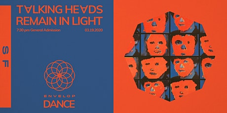 Talking Heads - Remain in Light : DANCE (7:30 PM General Admission) tickets