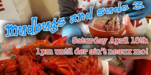 Mudbugs and Suds 3!