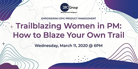 Trailblazing Women in PM - How To Blaze Your Own Trail tickets
