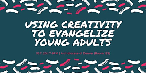 Using Creativity to Evangelize | Young Adult Parish Leader Formation Night