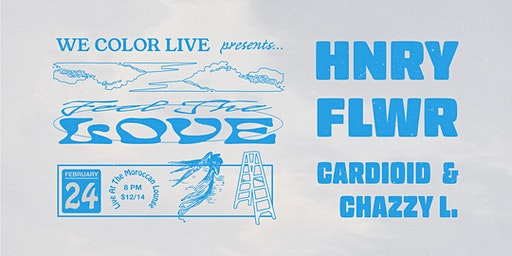 We Color Live presents HNRY FLWR, Cardioid & Chazzy L.