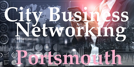 City Business Networking - Portsmouth tickets