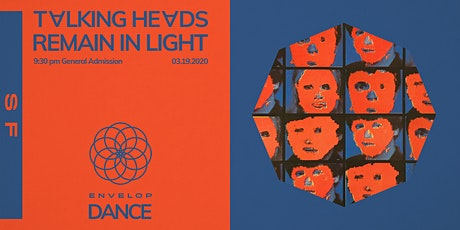 Talking Heads - Remain in Light : DANCE (9:30 PM General Admission) tickets