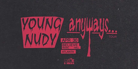 **POSTPONED** Young Nudy - Anyways... Tour | Believe Music Hall | Thursday April 30 (18+) tickets