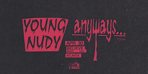 Young Nudy - Anyways... Tour | Believe Music Hall | Thursday April 30