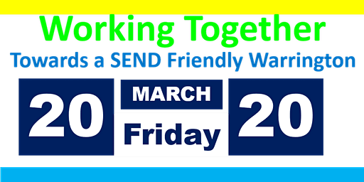 Working Together Towards a SEND Friendly Warrington