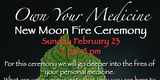 Own Your Medicine New Moon Fire Ceremony