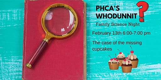 "PHCA's ""Who Dunnit?"" Family Science Night"