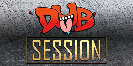 DubSession: Free Underground Dubstep Rave tickets