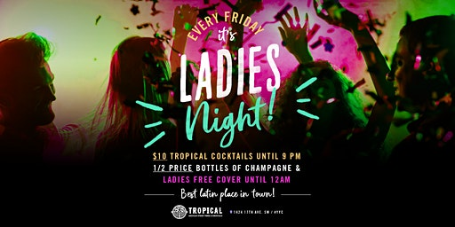 Ladies Night Friday's on 17th!