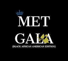 Met Gala (Black African American Edition)
