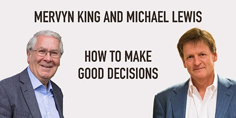 Mervyn King and Michael Lewis: How to Make Good Decisions tickets