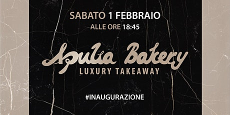 New Opening *** Apulia Bakery *** biglietti