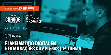 Curso Planejamento Digital em Restaurações Complexas | 1ª Turma ingressos