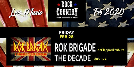 Rok Brigade (Def Leppard Tribute) wsg/The Decade at Rock Country! tickets