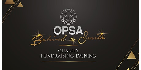 'Behind a Smile' OPSA Charity Fundraising Event tickets