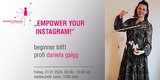 """Business Mom Treffen """"EMPOWER YOUR INSTAGRAM"""" mit Daniela Gaigg"""