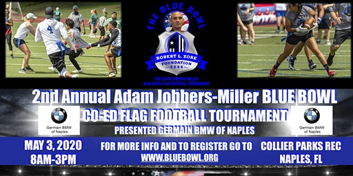 2ND ANNUAL ADAM JOBBERS-MILLER BLUE BOWL CO-ED FLAG FOOTBALL TOURNAMENT PRESENTED BY GERMAIN BMW OF NAPLES