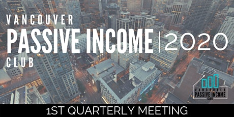 Vancouver Passive Income Club - 1st Quarterly Meeting tickets