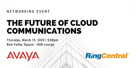The Future of Cloud Communications - Avaya/RingCentral Networking Event tickets