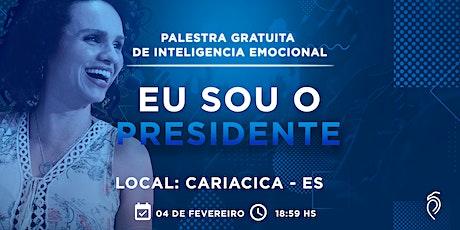 Palestra Gratuita de Inteligência Emocional - Eu Sou o Presidente - 4 de Fevereiro em Cariacica - ES ingressos