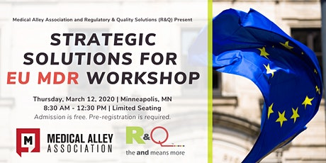Medical Alley Association and R&Q Present: Strategic Solutions for EU MDR Workshop – Minneapolis tickets
